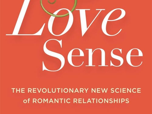 Love Sense: – The Revolutionary New Science of Romantic Relationships